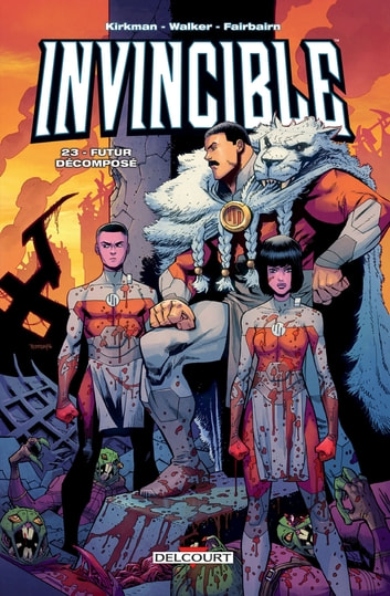 Invincible T23 - Futur décomposé eBook by Robert Kirkman,Cory Walker