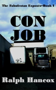 Con Job: The Fabufestan Exposés–Book I ebook by Ralph Hancox