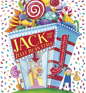 Jack and the Jelly Bean Stalk ebook by Rachael Mortimer