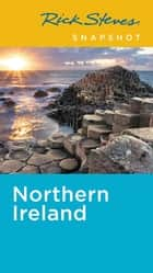 Rick Steves Snapshot Northern Ireland ebook by Rick Steves, Pat O'Connor