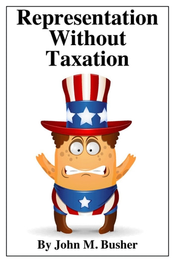 Representation Without Taxation ebook by John M. Busher