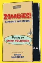 Zombies! Evacuate the School! ebook by Sara E. Holbrook, Karen Sandstrom