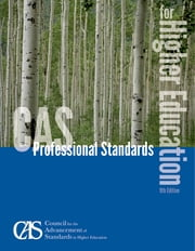 CAS Professional Standards for Higher Education ebook by Council for the Advancement of Standards in Higher Education