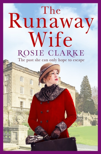 The Runaway Wife - A powerful and gritty saga set in 1920's London ebook by Rosie Clarke