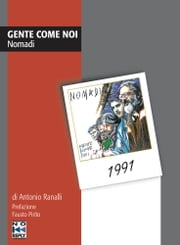 Gente come noi. Nomadi ebook by Fausto Pirito,Antonio Ranalli