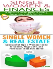 Single Women & Finances & Single Women & Real Estate ebook by J.J. Jones