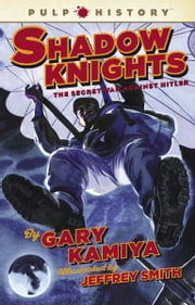 Shadow Knights - The Secret War Against Hitler ebook by Gary Kamiya