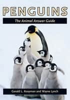 Penguins - The Animal Answer Guide ebook by Gerald L. Kooyman, Wayne Lynch