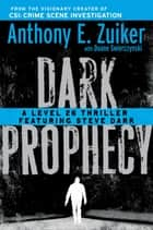 Dark Prophecy ebook by Anthony E. Zuiker,Duane Swierczynski