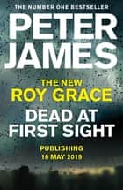 Dead at First Sight ebook by Peter James