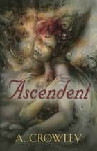 Ascendent ebook by A. Crowley