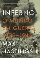 Inferno ebook by Max Hastings