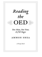 Reading the OED - One Man, One Year, 21,730 Pages ebook by Ammon Shea