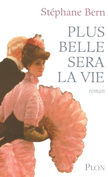 Plus belle sera la vie ebook by Stéphane BERN