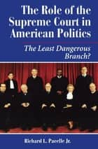 The Role Of The Supreme Court In American Politics ebook by Richard Pacelle