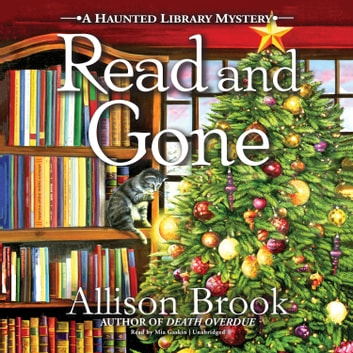 Read and Gone - A Haunted Library Mystery audiobook by Allison Brook