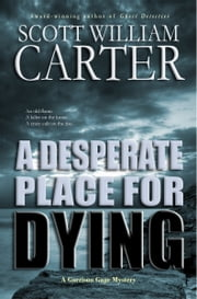 A Desperate Place for Dying ebook by Scott William Carter