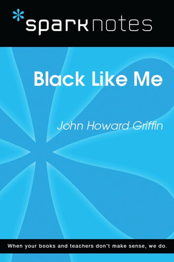 Black Like Me (SparkNotes Literature Guide) ebook by SparkNotes