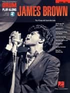 James Brown Songbook - Drum Play-Along Volume 33 ekitaplar by James Brown