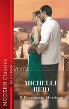 A Passionate Marriage ebook by Michelle Reid