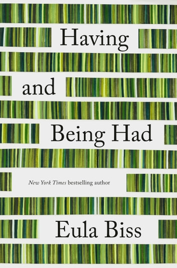 Having and Being Had ebook by Eula Biss