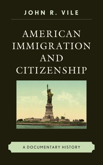 American Immigration and Citizenship - A Documentary History ebook by