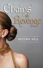 Chains Of Revenge (Novella) ebook by Keziah Hill