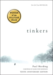 Tinkers - 10th Anniversary Edition ebook by Paul Harding, Marilynne Robinson