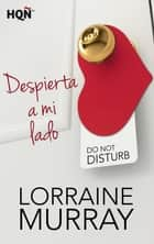 Despierta a mi lado ebook by Lorraine Murray
