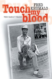 Touch my Blood ebook by Fred Khumalo