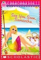 Candy Apple #26: See You Soon, Samantha ebook by Lara Bergen