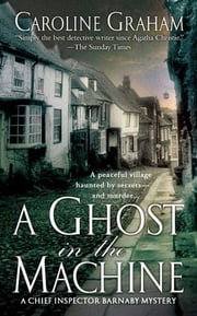 A Ghost in the Machine - A Chief Inspector Barnaby Novel ebook by Caroline Graham
