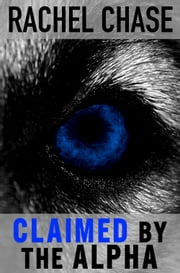 Claimed By the Alpha ebook by Rachel Chase