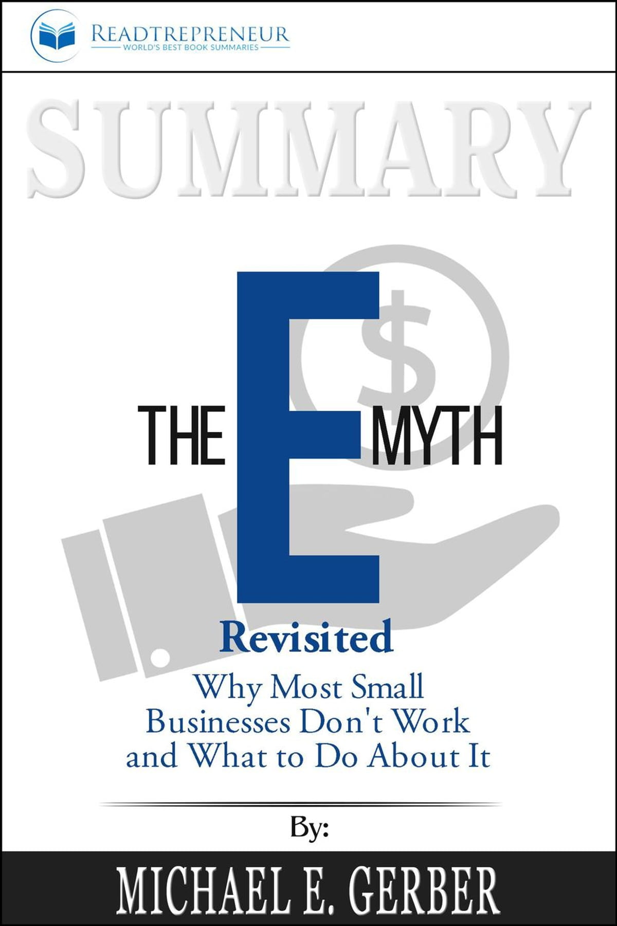 Summary: The E-Myth Revisited: Why Most Small Businesses Don't Work and  What to Do About It eBook by Readtrepreneur Publishing - 9781386925484 |  Rakuten ...