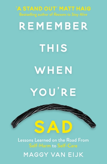 Remember This When You're Sad - A book for mad, sad and glad days (*from someone who's right there) eBook by Maggy Van Eijk