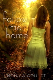 Follow Me Home ebook by Monica Goulet
