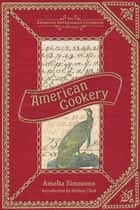 American Cookery ebook by Amelia Simmons, Melissa Clark