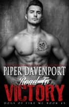 Road to Victory ebook by Piper Davenport