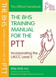 BHS TRAINING MANUAL FOR THE PTT ebook by Islay Auty