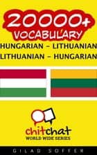 20000+ Vocabulary Hungarian - Lithuanian ebook by Gilad Soffer