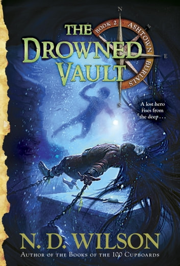 The Drowned Vault (Ashtown Burials #2) ebook by N. D. Wilson