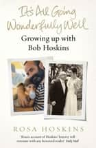 It's All Going Wonderfully Well ebook by Rosa Hoskins
