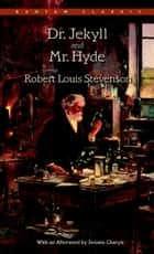 Dr. Jekyll and Mr. Hyde ebook by Robert Louis Stevenson,Jerome Charyn