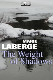 The Weight of Shadows ebook by Marie Laberge