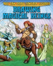 Drawing Magical Beings ebook by Sims, Steve