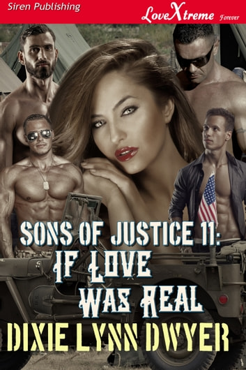Sons of Justice 11: If Love Was Real ebook by Dixie Lynn Dwyer