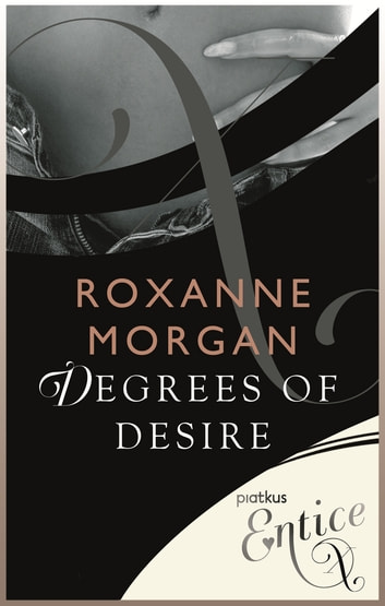 Degrees Of Desire eBook by Roxanne Morgan