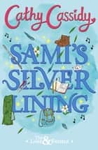 Sami's Silver Lining (The Lost and Found Book Two) ebook by Cathy Cassidy, Erin Keen