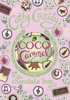 Chocolate Box Girls: Coco Caramel ebook by
