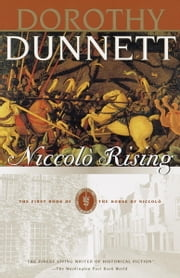 Niccolo Rising - The First Book of The House of Niccolo ebook by Dorothy Dunnett